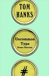 Uncommon Type | Tom Hanks | 9781524711313
