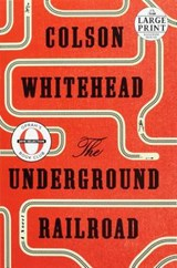 The Underground Railroad | Colson Whitehead | 9781524734633