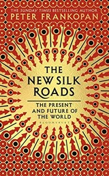 New silk roads: the present and future of the world | Peter Frankopan | 9781526608062