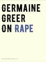 On rape | Germaine Greer | 9781526608406