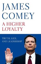 Higher loyalty | James Comey |
