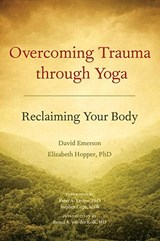 Overcoming Trauma Through Yoga | Emerson, David ; Hopper, Elizabeth Phd | 9781556439698
