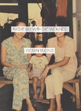 Night Sky With Exit Wounds | Ocean Vuong | 9781556594953