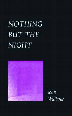 Nothing But the Night | John Edward Williams |
