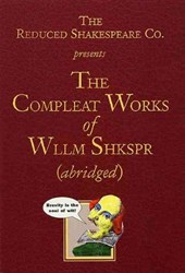 The Reduced Shakespeare Company's The Complete Works of William Shakespeare