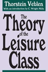 The Theory of the Leisure Class | Thorstein Veblen | 9781560005629