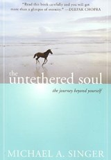 The Untethered Soul | Michael A. Singer | 9781572245372