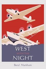 West with the Night | Beryl Markham | 9781578989539