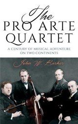 The Pro Arte Quartet | John W. Barker | 9781580469067