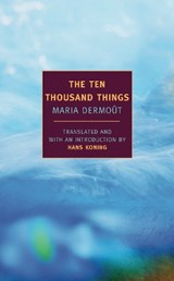 The Ten Thousand Things | Maria Dermoût | 9781590170137