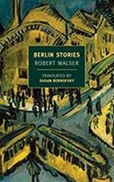 Berlin Stories | Robert Walser |