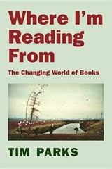 Where I'm Reading from | Tim Parks | 9781590178843