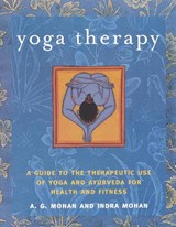Yoga Therapy | Mohan, A. G. ; Mohan, Indra | 9781590301319