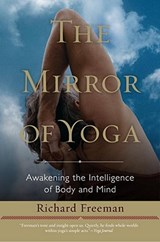The Mirror of Yoga | Richard Freeman | 9781590309445