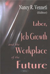 Labor, Job Growth and the Workplace of the Future