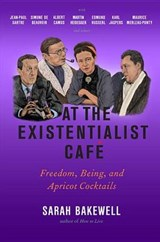 At the Existentialist Cafe | Sarah Bakewell | 9781590514887