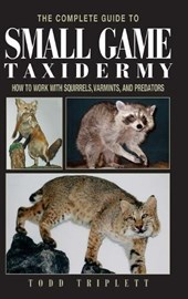 The Complete Guide to Small Game Taxidermy