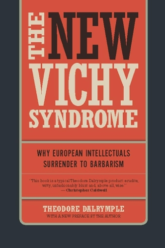 The New Vichy Syndrome | Theodore Dalrymple |