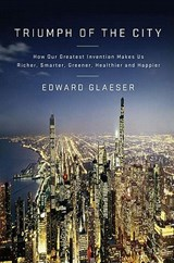 Triumph of the City | Edward Glaeser | 9781594202773
