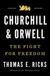 Churchill and Orwell | Thomas E. Ricks | 9781594206139