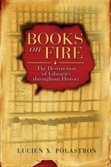 Books on Fire | Lucien X. Polastron | 9781594771675
