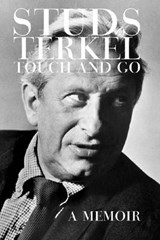 Touch and Go | Studs Terkel |