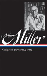 Collected Plays 1964–1982  | Miller, Arthur |