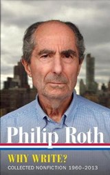 Why write? collected nonfiction 1960-2013 | Philip Roth |
