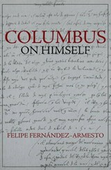 Columbus on Himself | Felipe Fernandez-Armesto |
