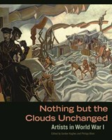 Nothing But The Clouds Unchanged - Artists in World War I | HUGHES,  . |