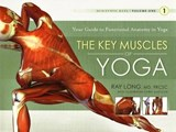 The Key Muscles of Yoga | Long, Ray, M.d. | 9781607432388