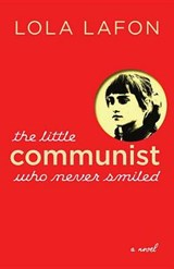 The Little Communist Who Never Smiled | Lola Lafon | 9781609806910