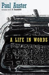 Life in words | Auster, Paul ; Siegumfeldt, I. B. | 9781609807771