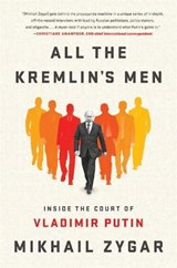 All the Kremlin's Men | Mikhail Zygar | 9781610397391