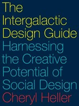 The Intergalactic Design Guide | Cheryl Heller | 9781610918817
