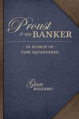 Proust and His Banker | Gian Balsamo | 9781611177367