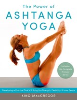 The Power of Ashtanga Yoga | Kino Macgregor | 9781611800050
