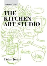 The Kitchen Art Studio | Peter Jenny | 9781616893651