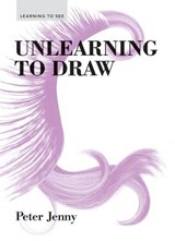 Unlearning to Draw | Peter Jenny | 9781616893736