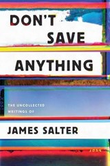 Don't Save Anything | James Salter | 9781619029361