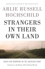 Strangers in Their Own Land | Arlie Russell Hochschild |