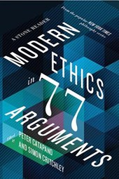 Modern ethics in 77 arguments