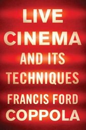 Live Cinema and Its Techniques | Francis Ford Coppola | 9781631493669
