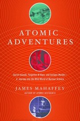 Atomic adventures | James Mahaffey | 9781681777856