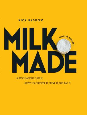 Milk made | Nick Haddow |