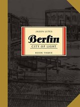 Berlin (03): city of light | Jason Lutes | 9781770463271