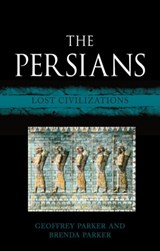 Persians : lost civilizations | Geoffrey Parker | 9781780236506