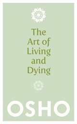 The Art of Living and Dying | Osho | 9781780285313