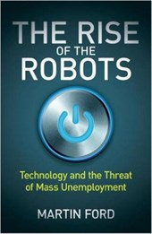 Rise of the robots: technology and the threat of mass unemployment | Martin Ford | 9781780748481