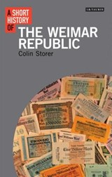 Short History of the Weimar Republic | Colin Storer | 9781780761763